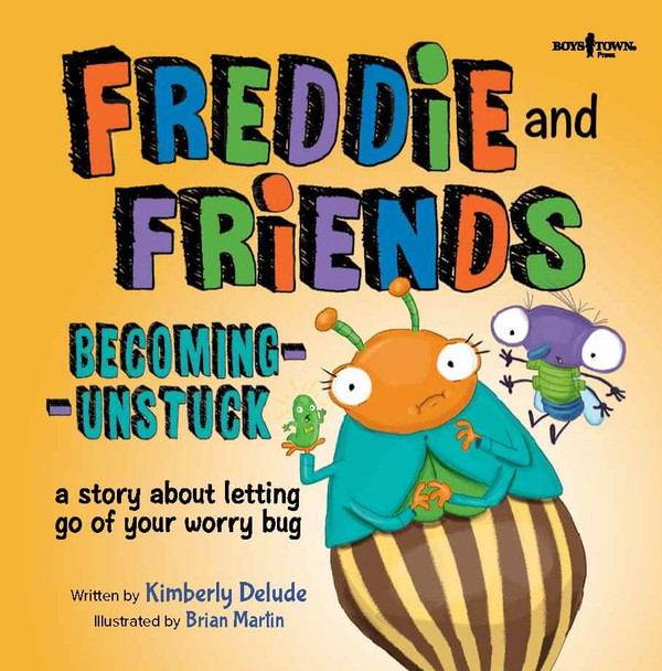 Book Cover of Freddie and Friends: Becoming Unstuck