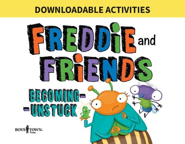 Downloadable Activities: Freddie and Friends: Becoming Unstuck