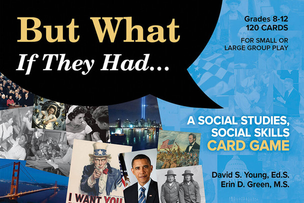 But What If They Had... A Social Studies, Social Skills Card Game