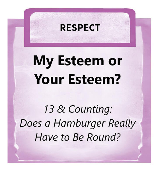 Downloadable Activity: My Esteem or Your Esteem? (13 & Counting: Does a Hamburger Really Have to Be Round?)