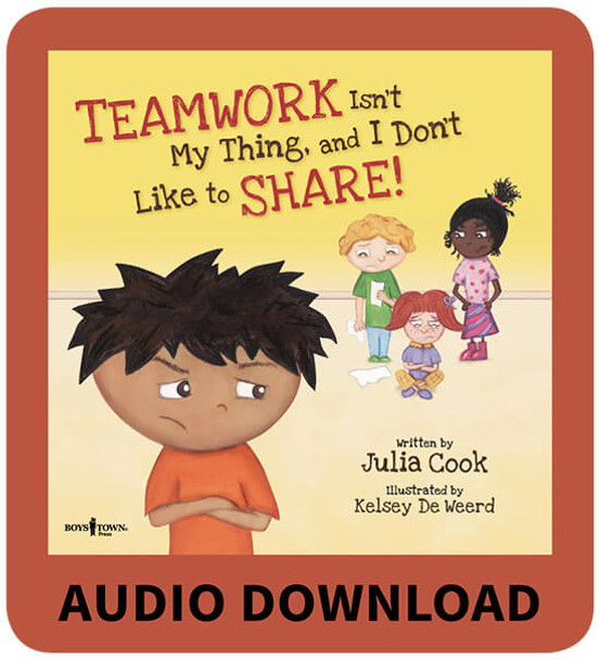 TEAMWORK Isn't My Thing, and I Don't Like to SHARE! Book with Audio Download