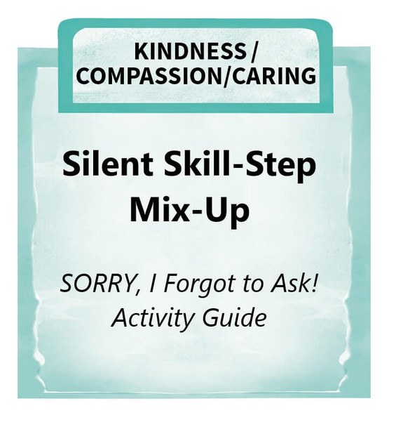 Downloadable Activity: Silent Skill-Step Mix-Up (SORRY, I Forgot to Ask!)