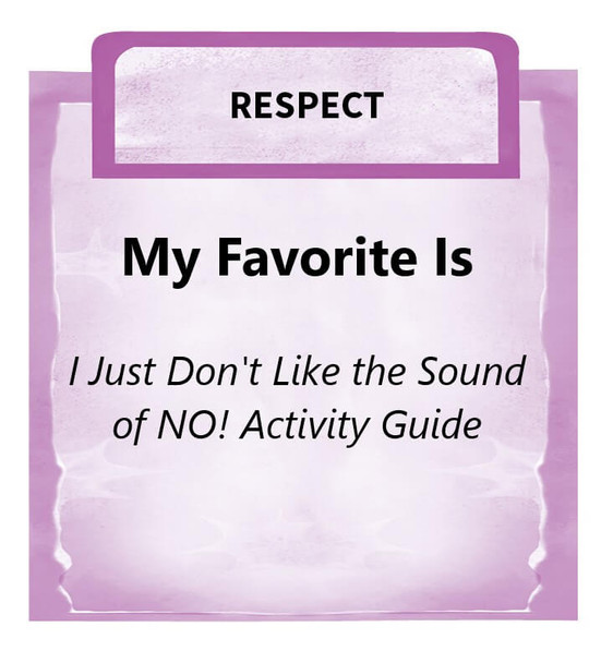 Downloadable Activity: My Favorite Is (I Just Don't Like the Sound of NO!)
