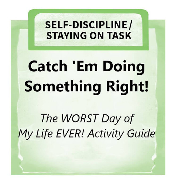 Downloadable Activity: Catch 'Em Doing Something Right! (The WORST Day of My Life EVER!)