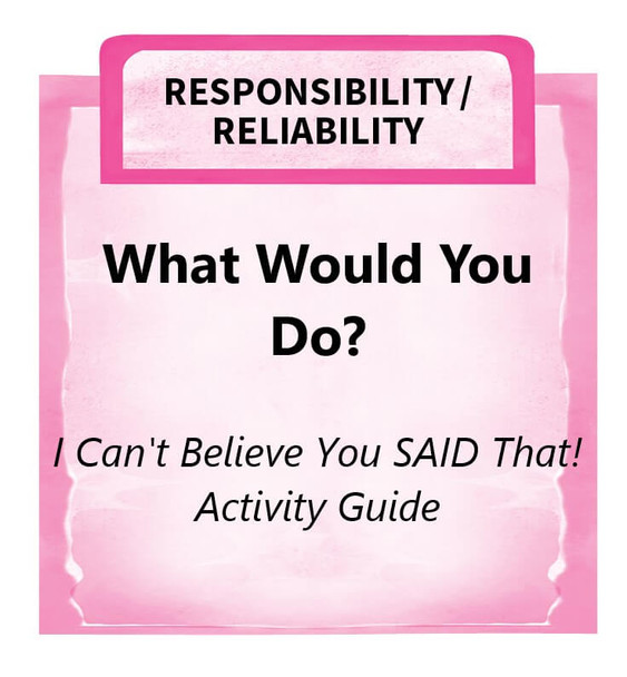 Downloadable Activity: What Would You Do? (I Can't Believe You SAID That!)