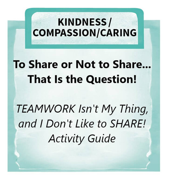 Downloadable Activity: To Share or Not to Share... That Is the Question! (TEAMWORK Isn't My Thing, and I Don't Like to SHARE!)