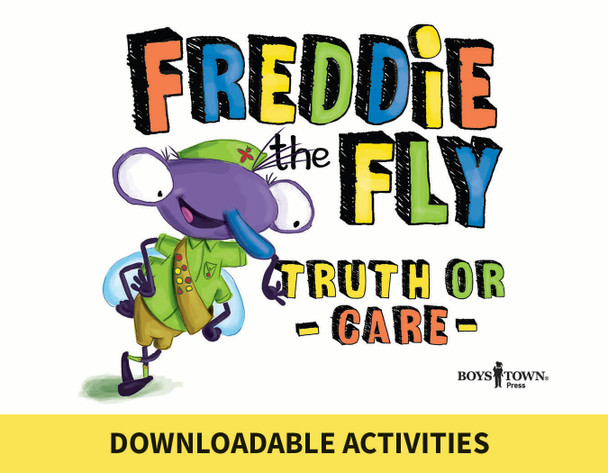 Downloadable Activities: Freddie the Fly: Truth or Care