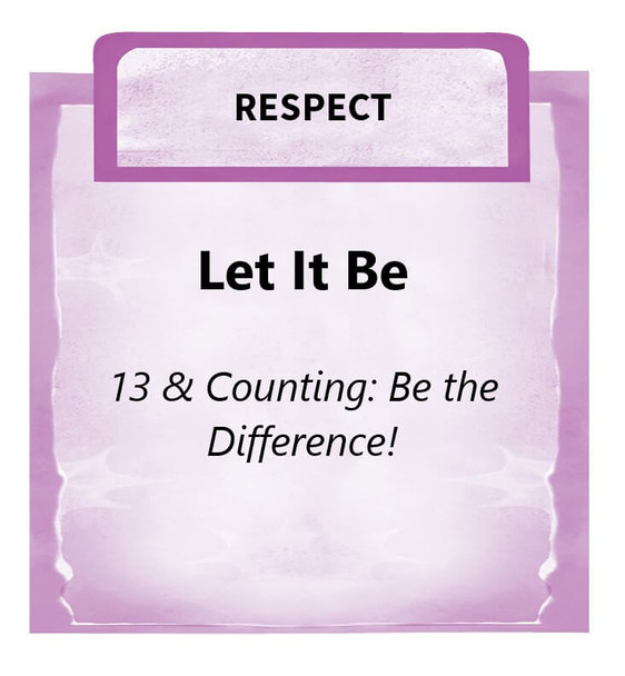 Downloadable Activity: Let It Be (13 & Counting: Be the Difference!)