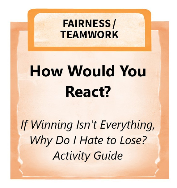Downloadable Activity: How Would You React? (If Winning Isn't Everything, Why Do I Hate to Lose?)