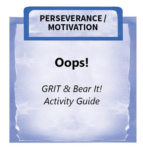 Downloadable Activity: Oops! (GRIT & Bear It!)