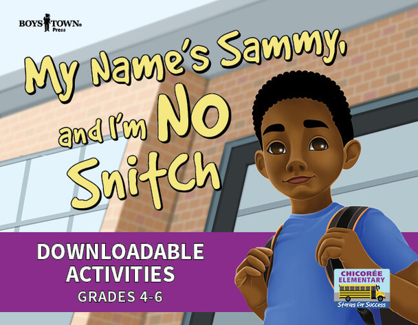 Downloadable Activities: My Name's Sammy and I'm No Snitch (Grades 4-6)