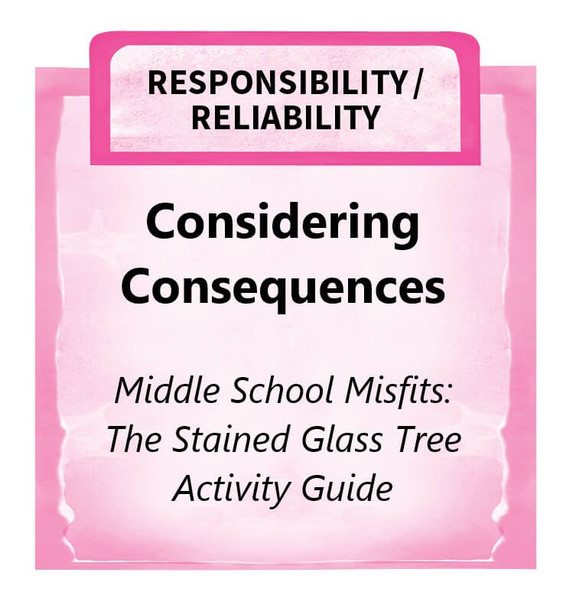 Downloadable Activity: Considering Consequences (Middle School Misfits: The Stained Glass Tree)