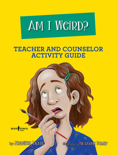 Book Cover of Am I Weird? Teacher and Counselor Activity Guide