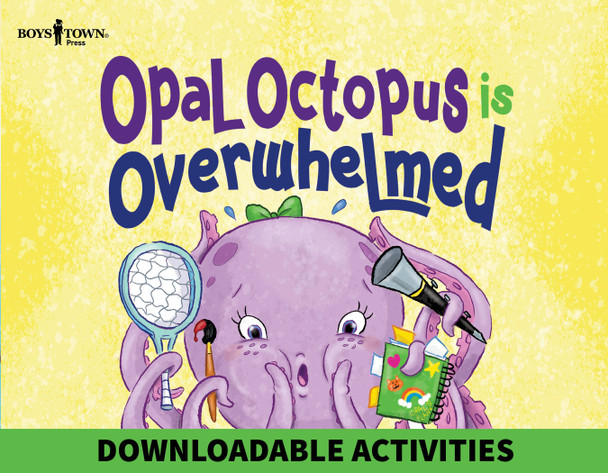 Downloadable Activities: Opal Octopus Is Overwhelmed