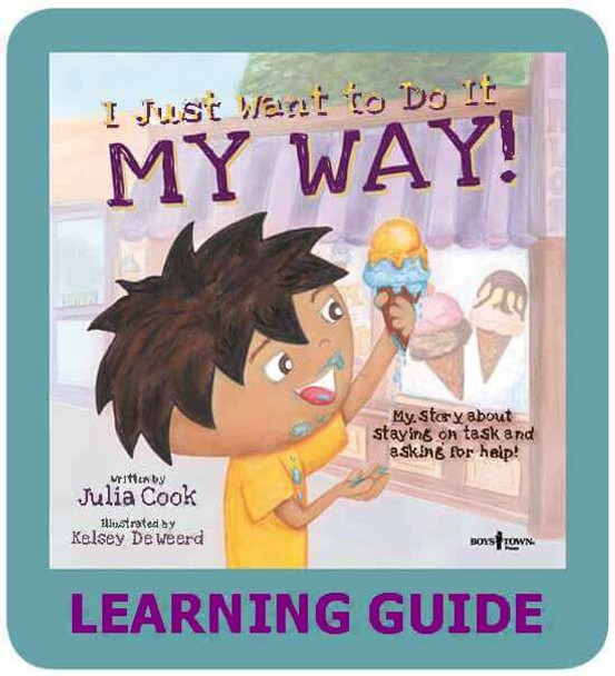 Downloadable Learning Guide: I Just Want to Do It MY WAY!