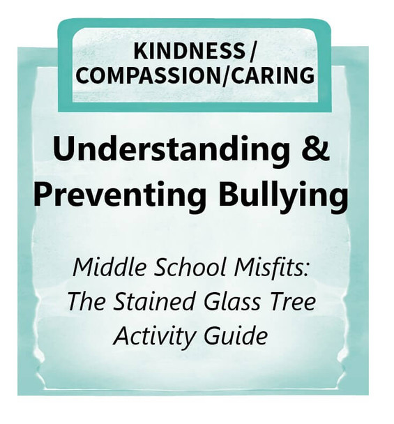Downloadable Activity: Understanding and Preventing Bullying (Middle School Misfits: The Stained Glass Tree)
