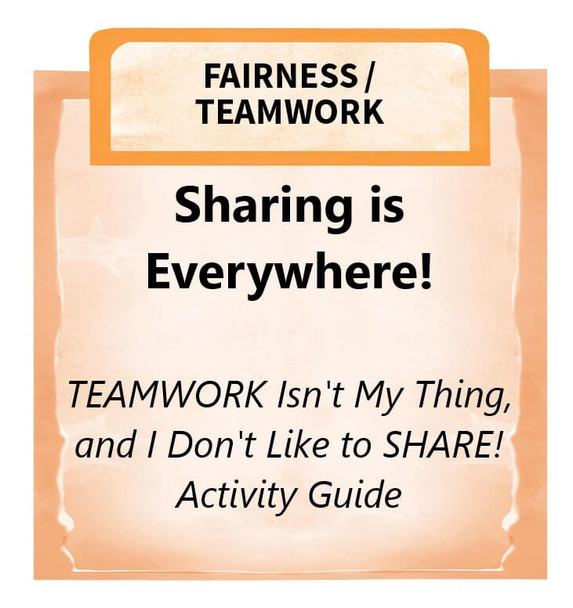 Downloadable Activity: Sharing is Everywhere! (TEAMWORK Isn't My Thing, and I Don't Like to SHARE!)