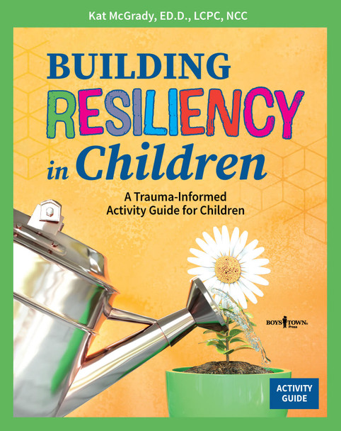 Book Cover of  Building Resiliency in Children