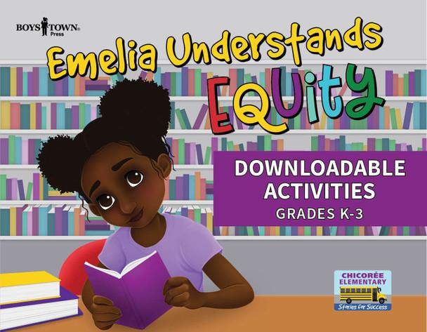 Downloadable Activities: Emelia Understands Equity (Grades K-3)