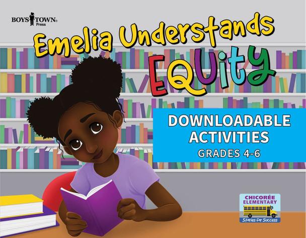 Downloadable Activities: Emelia Understands Equity (Grades 4-6)