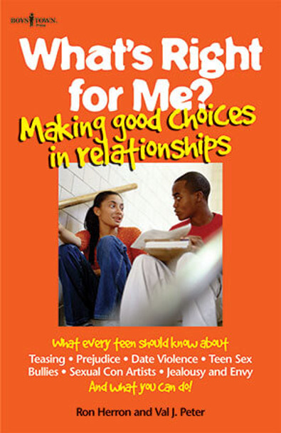 Book Cover of What' Right for Me?: Making Good Choices in Relationships