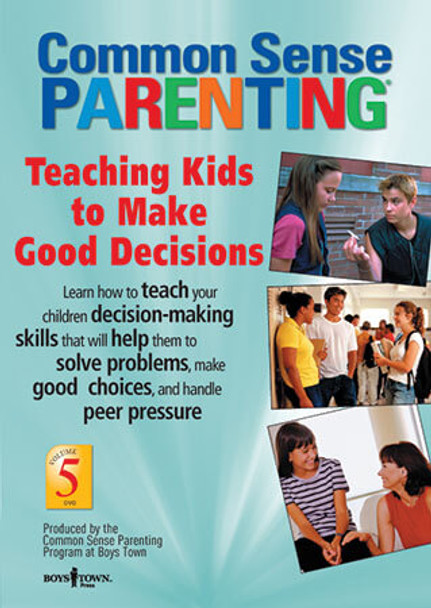 Cover of Common Sense Parenting DVD: Teaching Kids to Make Good Decisions, Vol. 5
