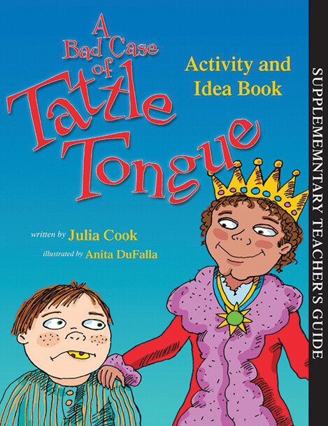 Book Cover of A Bad Case of Tattle Tongue: Activity and Idea Book