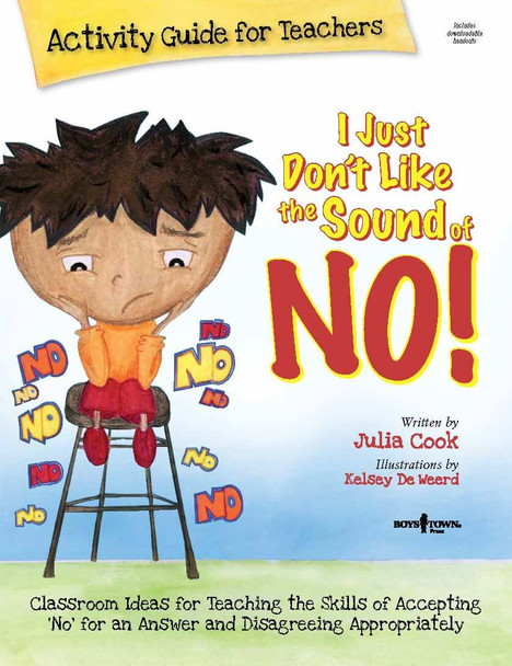 Book Cover of  I Just Don't Like the Sound of No! Activity Guide for Teachers