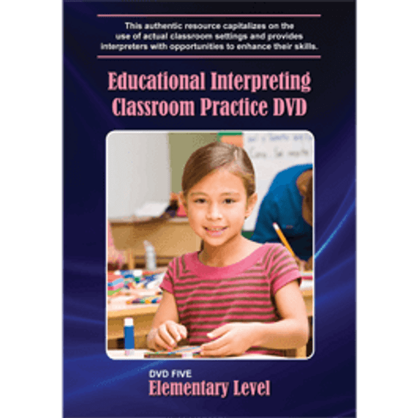 Educational Interpreting Classroom Practice DVD 5: Elementary Level