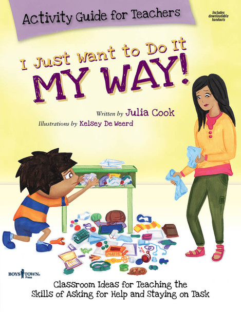 Book Cover of I Just Want to Do It My Way! Activity Guide