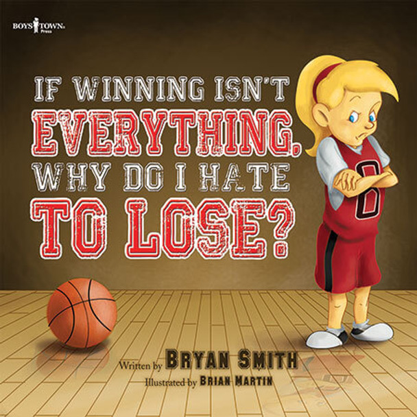 Book cover of  If Winning Isn't Everything, Why Do I Hate to Lose?