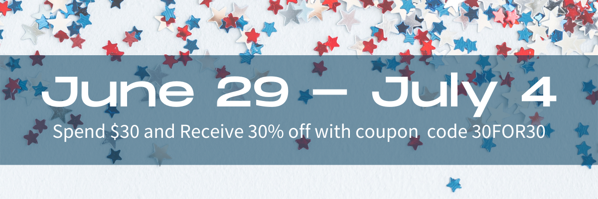 Flash Sale - June 29 - July 4 - Spend $30 off and receive 30% off