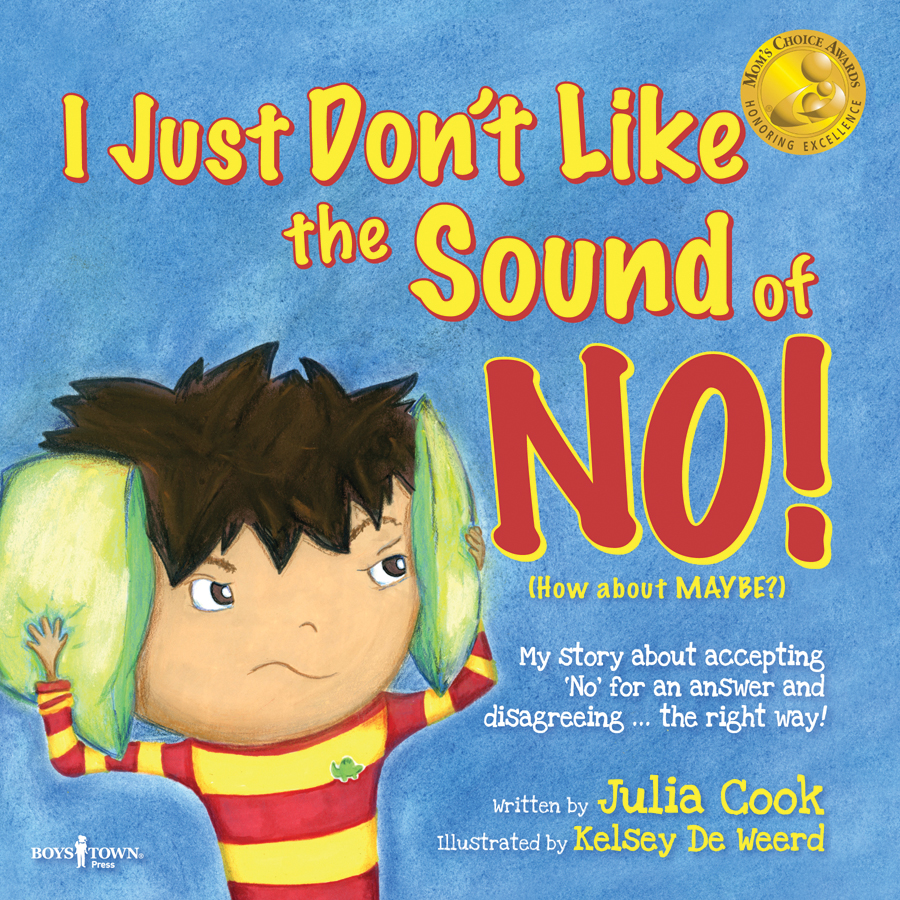 I Just Don't Like the Sound of No - Julia Cook