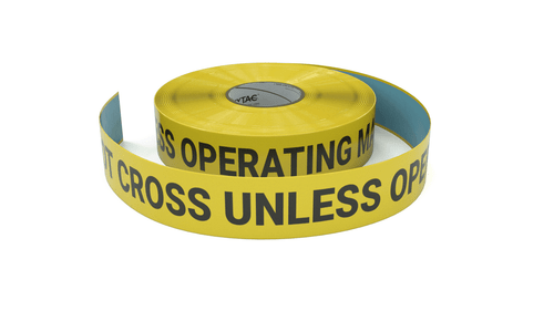Do Not Cross Unless Operating Machine - Inline Printed Floor Marking Tape