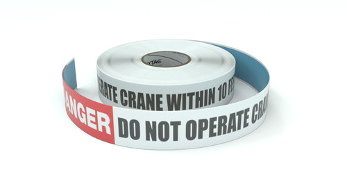 Danger: Do Not Operate Crane Within 10 Feet Of This Line - Inline Printed Floor Marking Tape