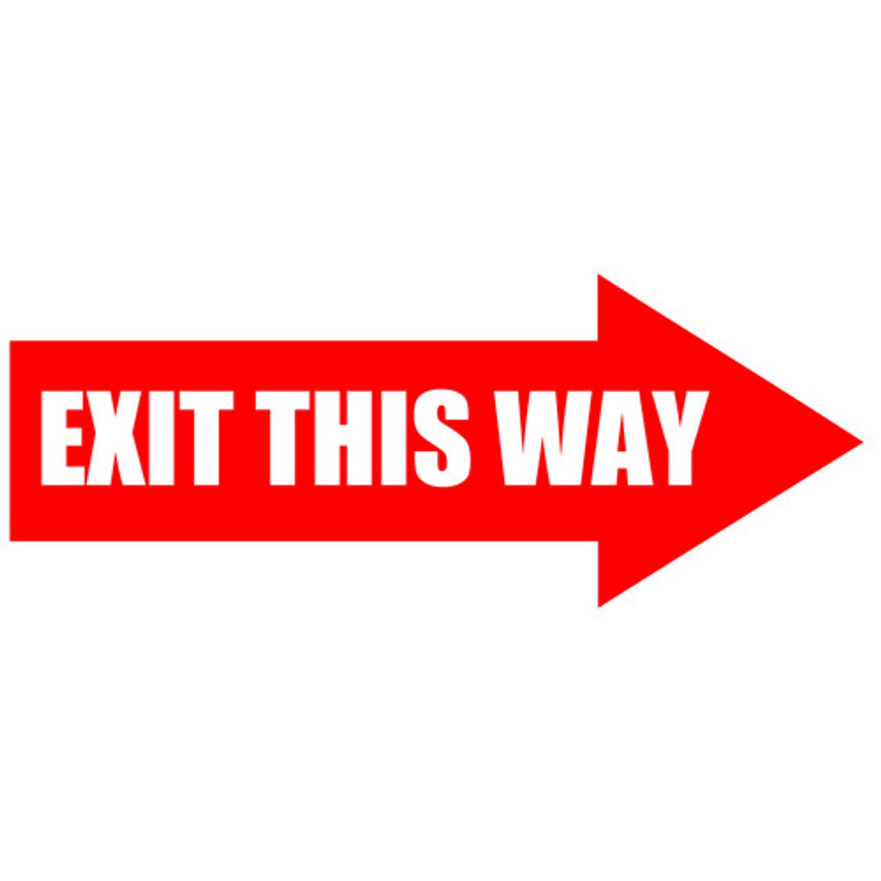Exit This Way Arrow Sign - 5stoday.com 866-402-4776