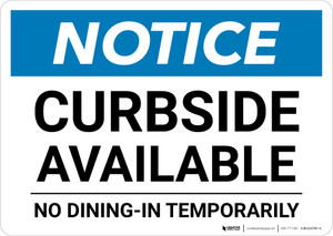 Notice: Curbside Available - No Dining-In Temporarily Landscape - Wall Sign