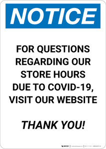 Notice: For Questions Regarding Store Hours Visit Our Website - Covid-19 Portrait - Wall Sign