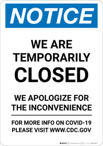 Notice: We Are Temporarily Closed - We Apologize for the Inconvenience Portrait - Wall Sign