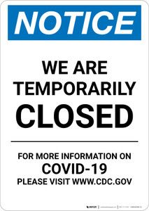 Notice: We Are Temporarily Closed - Covid-19 Portrait - Wall Sign