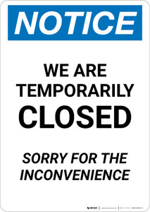Notice: We Are Temporarily Closed - Sorry For Inconvenience Portrait - Wall Sign