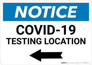 Notice: COVID-19 Testing Location with Left Arrow Landscape - Wall Sign
