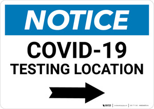 Notice: COVID-19 Testing Location with Right Arrow Landscape - Wall Sign