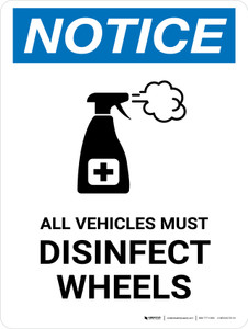 Notice: All Vehicles Must Disinfect Wheels with Icon Portrait - Wall Sign