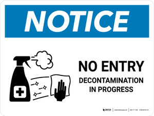 Notice No Entry Decontamination In Progress with Icon Landscape - Wall Sign