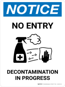 Notice No Entry Decontamination In Progress with Icon Portrait - Wall Sign