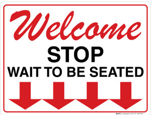 Welcome: Stop - Wait To Be Seated - Wall Sign