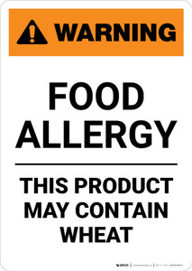 Warning: Food Allergy - Product May Contain Wheat - Portrait Wall Sign