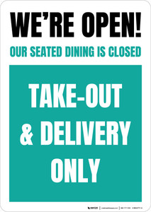 We're Open Take Out And Delivery Only - Green Portrait - Wall Sign