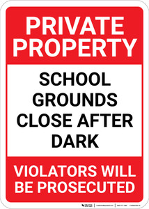Private Property: School Grounds Close After Dark Violators Prosecuted Portrait - Wall Sign
